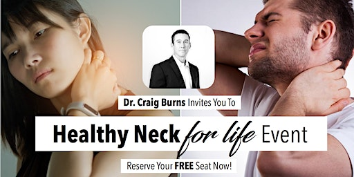How To Have a Healthy Neck FOR LIFE Event