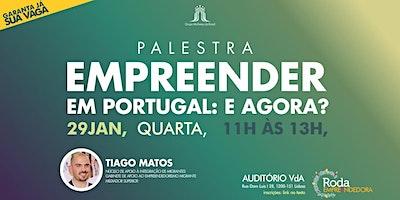 Empreender em Portugal: e agora?