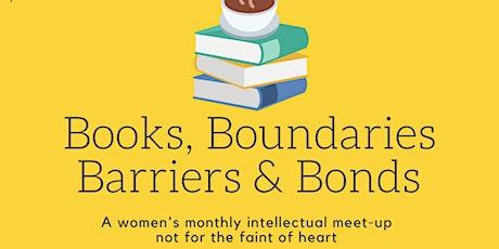 Books, Boundaries, Barriers & Bonds tickets