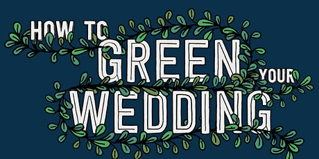 How to Green Your Wedding tickets