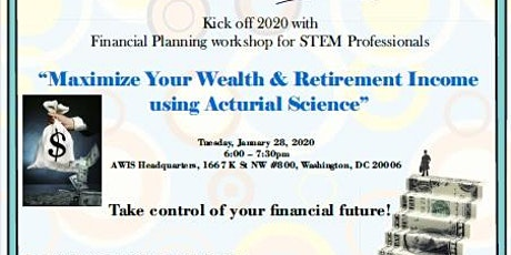 AWIS Bethesda Financial Workshop: Maximize Your Wealth & Retirement Income using Actuarial Science tickets