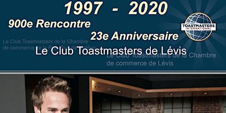 23e Anniversaire - 900e Rencontre - Club Toastmasters de Lévis billets