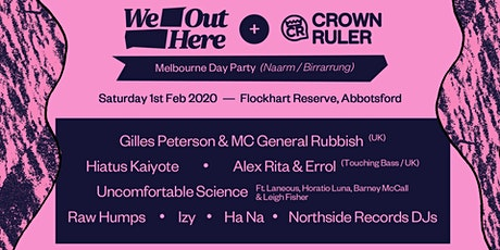 We Out Here & Crown Ruler Day Party tickets