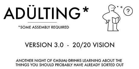 ADULTING : Version 3.0  [20/20 Vision] tickets