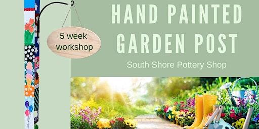 Garden Post - 5 week workshop