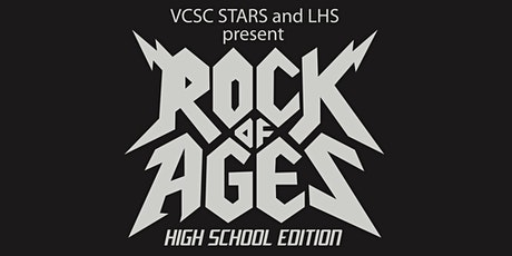 Show #2 (Sat) VCSC Stars Presents - Rock of Ages - A LHS Musical tickets