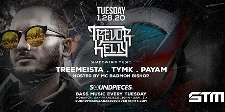 TREVOR KELLY, TREEMEISTA, TYMK, PAYAM — SOUNDPIECES tickets