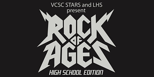 Show #3 (Sun) VCSC Stars Presents - Rock of Ages - A LHS Musical