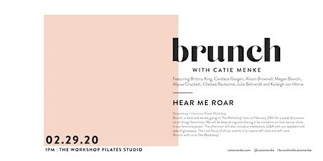 Brunch with Catie Menke: Hear me roar: Networking + Feminine Power Workshop tickets