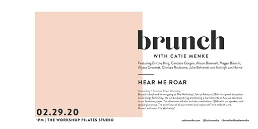 Brunch with Catie Menke: Hear me roar: Networking + Feminine Power Workshop