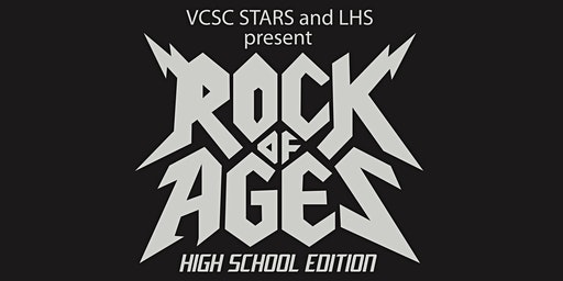 Show #1 (Fri) VCSC Stars Presents - Rock of Ages - A LHS Musical