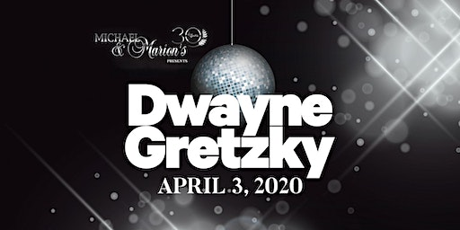 Michael & Marion's, Side Door Bar 30th Anniversary Presents DWAYNE GRETZKY