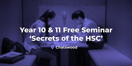 Year 10 & 11 - 'Secrets of the HSC' Seminar (Chatswood) tickets