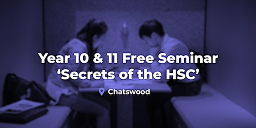 Year 10 & 11 - 'Secrets of the HSC' Seminar (Chatswood)