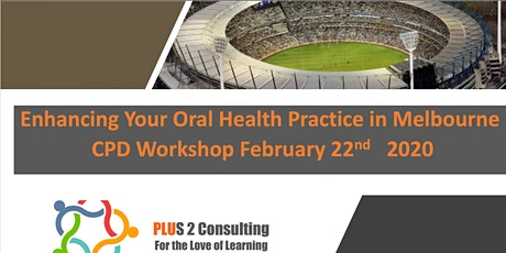 Enhancing Your Oral Health Practice in Melbourne  tickets