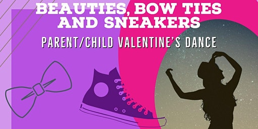 Beauties, Bow Ties and Sneakers - Parent/Child Valentine's Dance