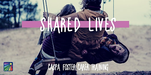 LISMORE Shared Lives - Become a Foster Carer (23rd February & 1st March)