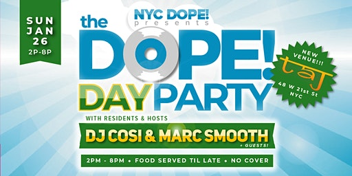 The Dope! Day Party with DJ Cosi, Marc Smooth and Guest DJs