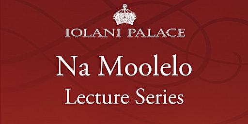 "Na Moolelo Lecture Series: ""A Native Nationalistic Celebration"""