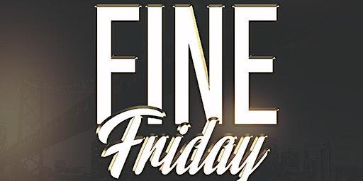 Fine fridays