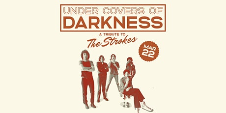 The Strokes Tribute w/ Undercovers of Darkness tickets