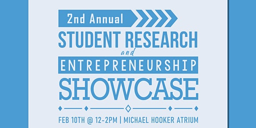 Second Annual Student Research and Entrepreneurship Showcase