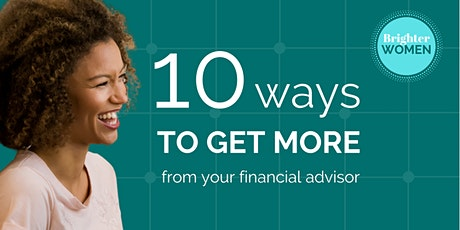 10 Ways to Get More from Your Financial Advisor tickets