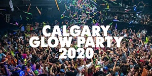 CALGARY GLOW PARTY 2020 | SATURDAY FEB 15