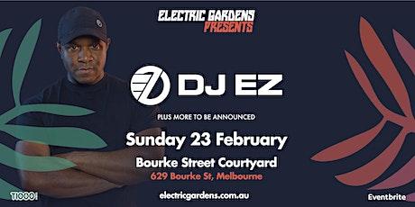 Electric Gardens Presents  DJ EZ tickets