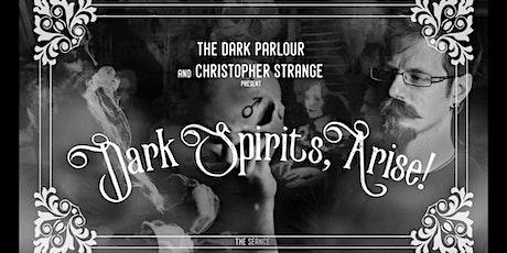 Dark Spirits, Arise! The Seance tickets