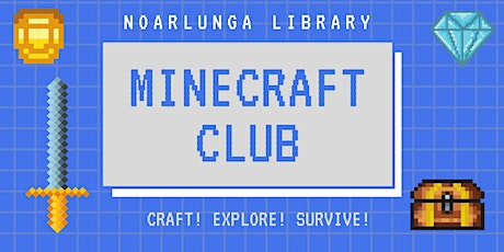 Minecraft Club - Noarlunga Library tickets