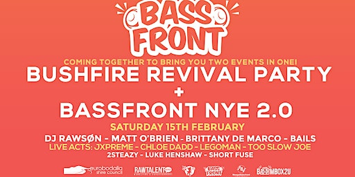 BASSFRONT NEW YEARS EVE 2.0 + BUSHFIRE REVIVAL PARTY