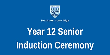 Southport State High Year 12 Senior Induction Ceremony tickets