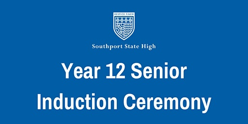 Southport State High Year 12 Senior Induction Ceremony