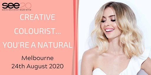 Creative Colourist... You're a Natural - MELBOURNE
