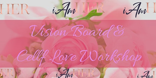 Vision Board & Cellf Love Workshop