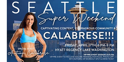 Seattle Super Weekend w/ Autumn Calabrese