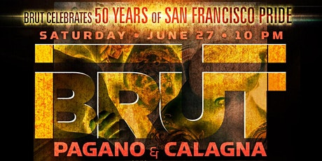 Brüt - SF Pride 50th Anniversary w/ Pagano and Calagna tickets