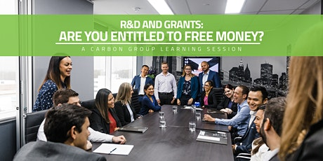 Carbon Presents: R&D and Grants: Are You Entitled to Free Money? tickets