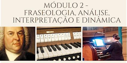 FRASEOLOGIA, ANÁLISE, INTERPRETAÇÃO E DINÂMICA  - módulo 2 BACH