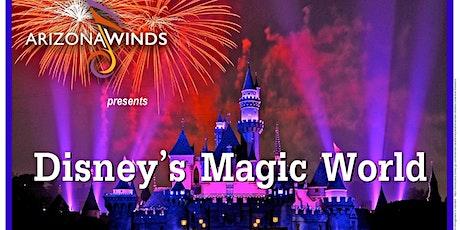 Arizona Winds Presents Disney's Magic World tickets
