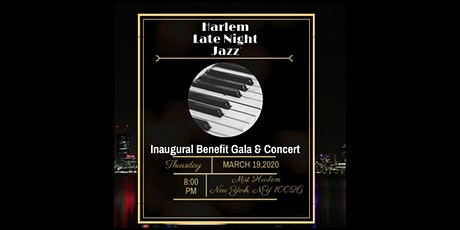 Harlem Late Night Jazz Inaugural Benefit Gala & Concert tickets
