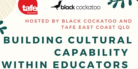 Building Cultural Capability within Educators - facilitated by Sally Lawrence tickets