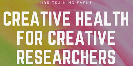 CREATIVE HEALTH FOR CREATIVE RESEARCHERS tickets