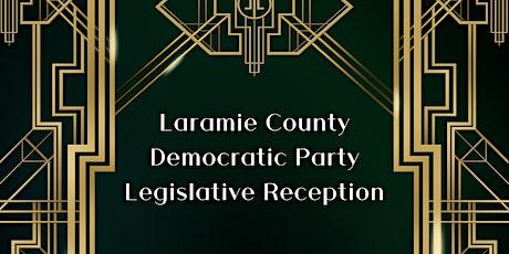 Laramie County Democratic Party Legislative Reception tickets