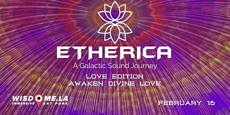 ETHERICA: A Galactic Sound Journey | LOVE Edition February 16  tickets