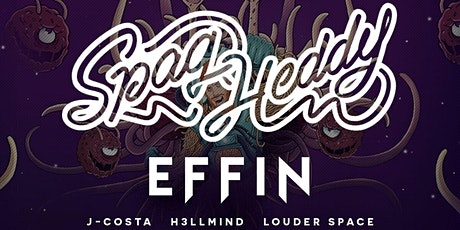 Rescheduled: Sequence 08.28: Spag Heddy & Effin tickets