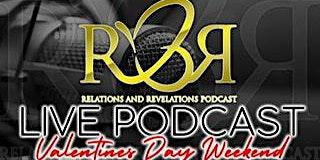 Relations & Revelations Live Podcast - Feb 2020