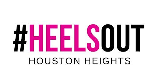 #HEELSOUT Ladies' Night Heights-Houston