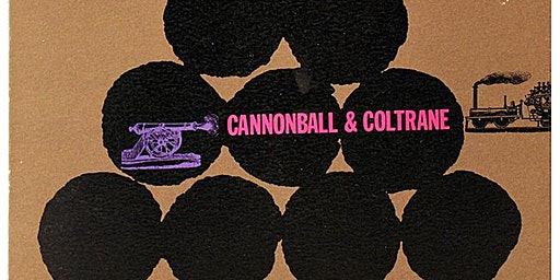 A Tribute to Cannonball & Coltrane